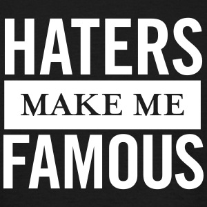 Haters Make Me Famous T-skjorter - T-skjorte for menn