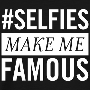 #Selfies Make Me Famous T-Shirts - Men's Premium T-Shirt