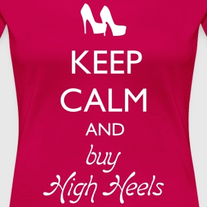 KEEP CALM buy high heels - Frauen Premium T-Shirt