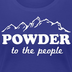 Powder to the People T-Shirts - Women's Premium T-Shirt