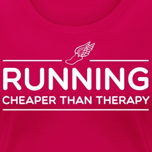 Running Cheaper Than Therapy T-Shirts - Women's Premium T-Shirt