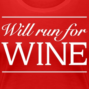Will Run For Wine T-Shirts - Women's Premium T-Shirt