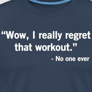 Wow I Really Regret That Workout T-Shirts - Men's Premium T-Shirt