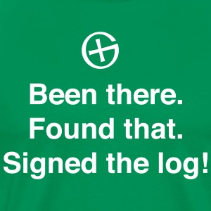 Been There Found That Signed the Log! T-Shirts - Men's Premium T-Shirt