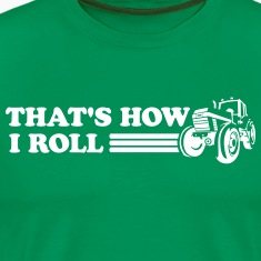 That's How I Roll Tractor T-Shirts