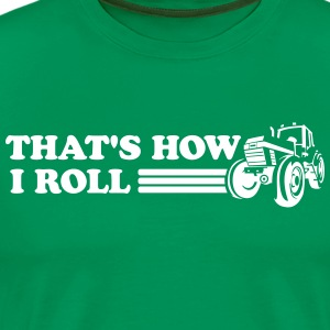 That's How I Roll Tractor T-Shirts - Men's Premium T-Shirt
