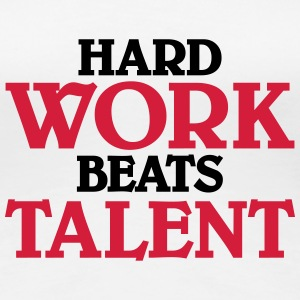 Hard work beats talent T-Shirts - Frauen Premium T-Shirt