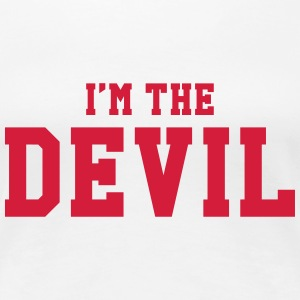 I'm the Devil ! T-skjorter - Premium T-skjorte for kvinner