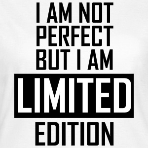 I'm not perfect but I'm limited edition T-shirts - Dame-T-shirt