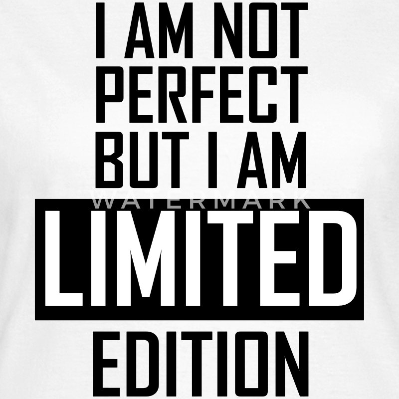 I'm not perfect but I'm limited edition Tee shirts - T-shirt Femme