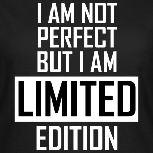 I'm not perfect but I'm limited edition T-Shirts - Women's T-Shirt