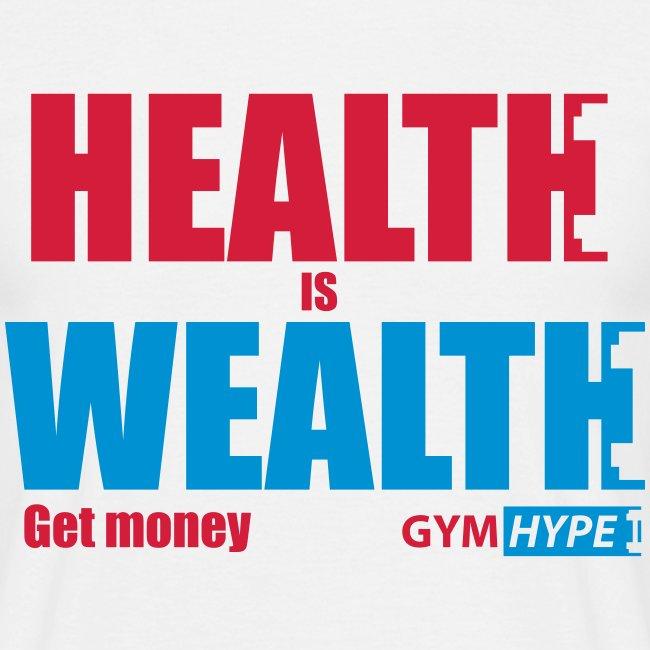 Men's Health is Wealth T-shirt