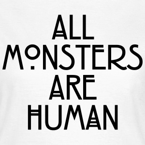 All monsters are human Tee shirts - T-shirt Femme