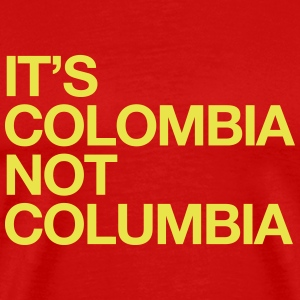 ITS COLOMBIA NO COLUMBIA T-Shirts - Men's Premium T-Shirt
