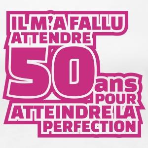 IL M'A FALLU 50 ANS POUR ATTEINDRE LA PERFECTION Tee shirts - T-shirt ...