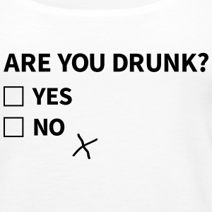 are you drunk bent u dronken Tops - Vrouwen Premium tank top