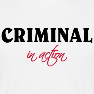 Criminal in action T-shirts - Mannen T-shirt