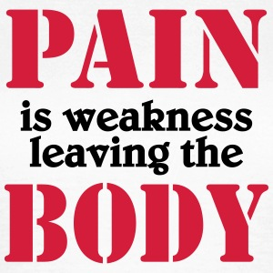 Pain is weakness leaving the body T-shirts - T-shirt dam