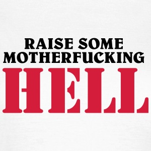 Raise some motherfucking hell T-shirts - Dame-T-shirt