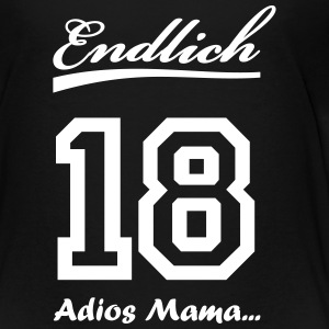 Endlich 18 - Adios Mama T-Shirts - Teenager Premium T-Shirt