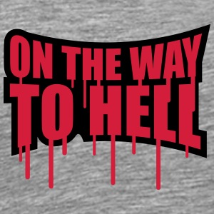 On the way to hell Graffiti T-Shirts - Men's Premium T-Shirt