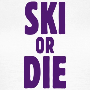ski or die T-Shirts - Frauen T-Shirt