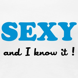 Sexy and I know it ! Camisetas - Camiseta premium mujer