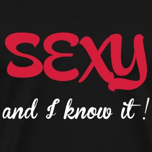Sexy and I know it ! Camisetas - Camiseta premium hombre
