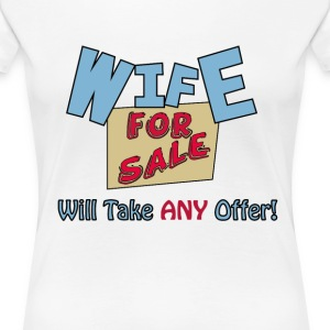 Wife For Sale T-Shirts - Women's Premium T-Shirt
