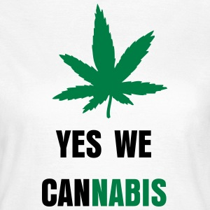 Yes we cannabis - Frauen T-Shirt