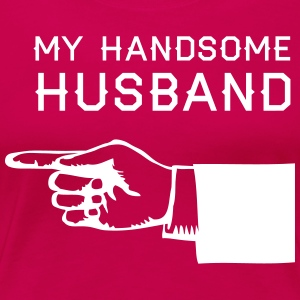 My Handsome Husband T-Shirts - Women's Premium T-Shirt