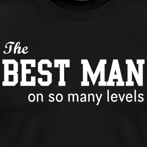 The Best Man on So Many Levels T-Shirts - Men's Premium T-Shirt