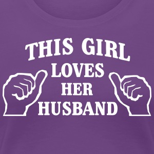 This Girl Loves Her Husband T-Shirts - Women's Premium T-Shirt
