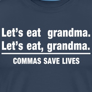 Let's Eat Grandma Commas Save Lives T-Shirts - Men's Premium T-Shirt
