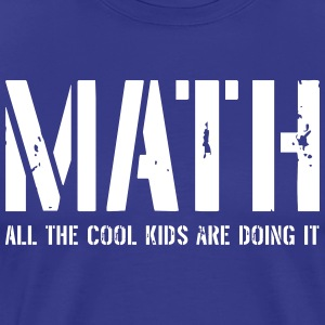 Math All the Cool Kids Are Doing It T-Shirts - Men's Premium T-Shirt
