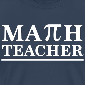 Math Teacher Pi T-Shirts - Men's Premium T-Shirt