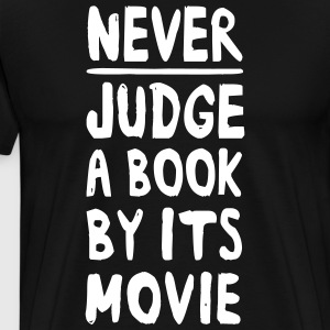 Never Judge a Book By Its Movie T-Shirts - Men's Premium T-Shirt
