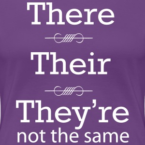 They're Not the Same T-Shirts - Women's Premium T-Shirt