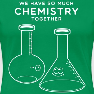 We Have So Much Chemistry Together T-Shirts - Women's Premium T-Shirt
