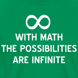 With Math the Possibilities are Infinite T-Shirts - Men's Premium T-Shirt