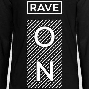 Rave On Langarmshirts - Teenager Premium Langarmshirt