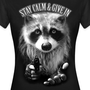 STAY CALM & GIVE IN (WOMEN) - Women's T-Shirt