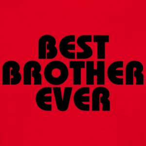Best Brother ever T-Shirts - Men's T-Shirt