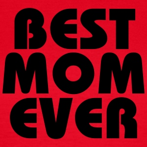 Best Mom ever T-shirts - Dame-T-shirt