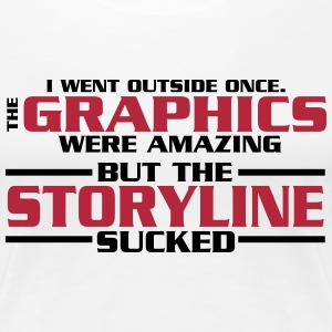 I went outside: graphics amazing, stroyline sucked Tee shirts - T-shirt Premium Femme