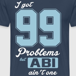 I got 99 Problems but Abi ain't one T-Shirts - Männer Premium T-Shirt