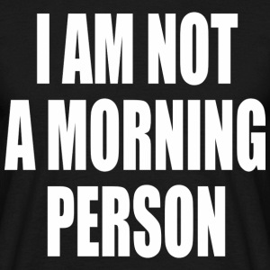 I am not a morning person (dark) Tee shirts - T-shirt Homme