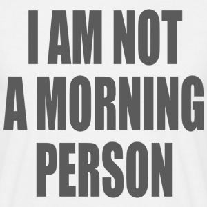 I am not a morning person Tee shirts - T-shirt Homme