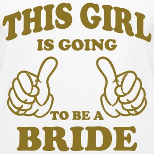 This Girl is going to be a Bride Tops - Women's Premium Tank Top