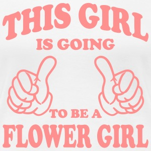 This Girl is going to be a Flower Girl T-Shirts - Women's Premium T-Shirt